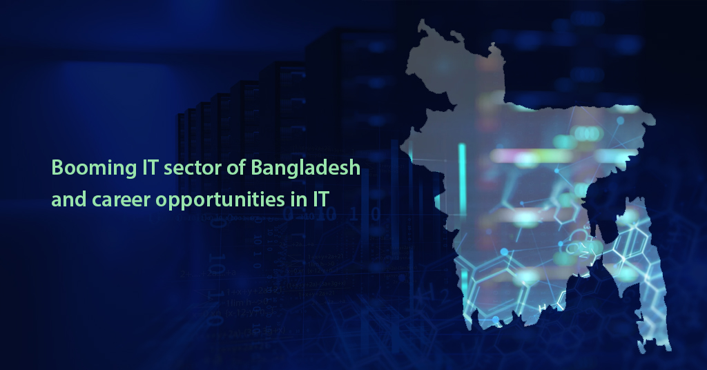 Opportunities in Bangladesh IT Sector