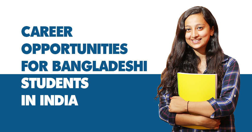 Career Opportunities for Bangladeshi Students in India