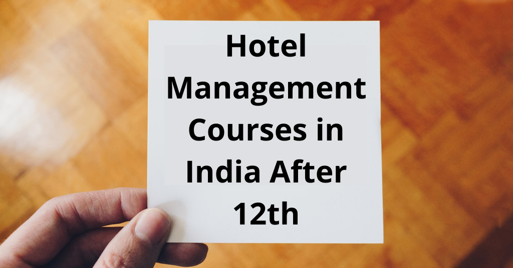 Hotel Management Courses in India after the 12th