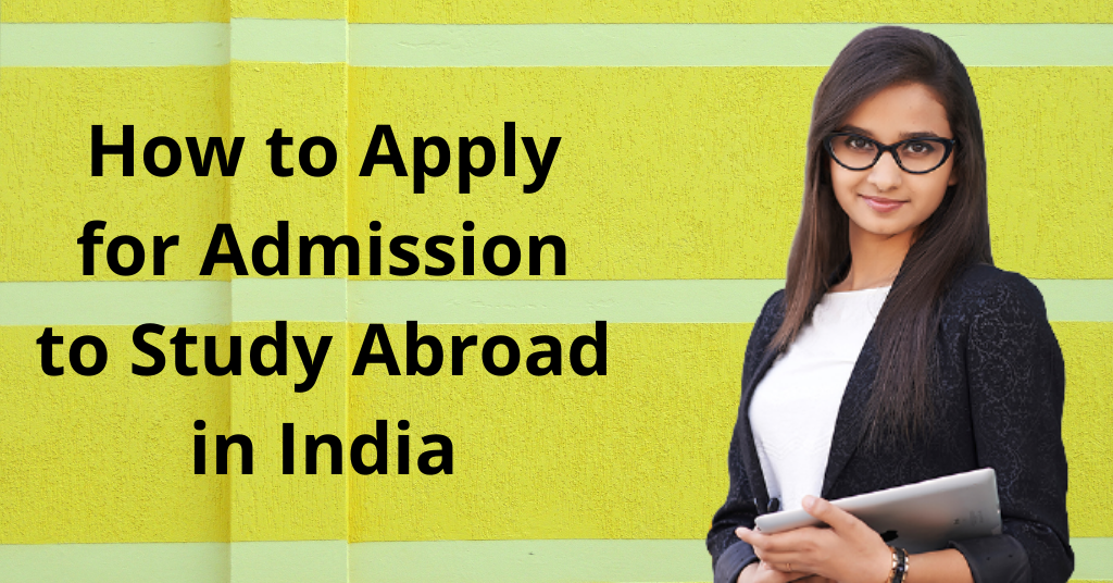 Admission to Study Abroad in India