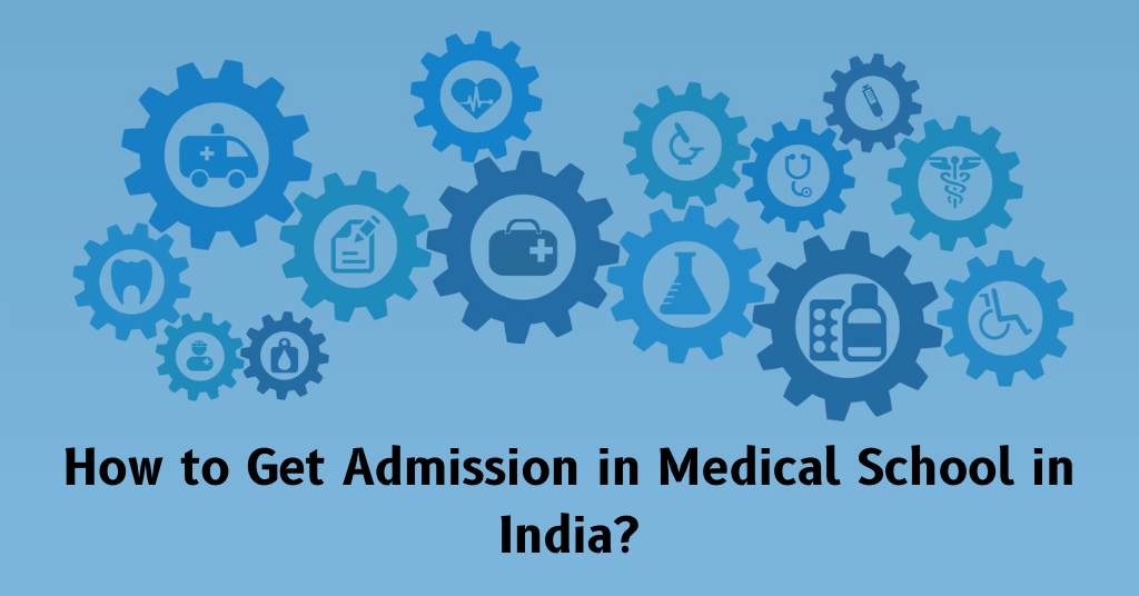 Admission in Medical School in India