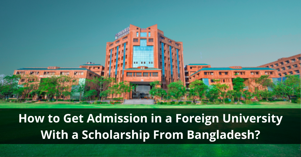 Admission in a Foreign University from Bangladesh